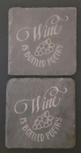 "2  x slate coasters Wine is bottled poetry 4"" x 4"" size"